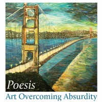 Poesis: Art Overcoming Absurdity